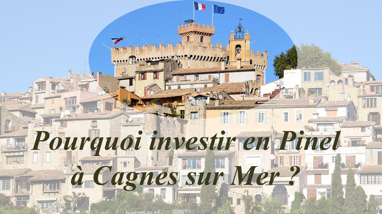 Pourquoi acheter en Pinel à Cagnes sur Mer ?